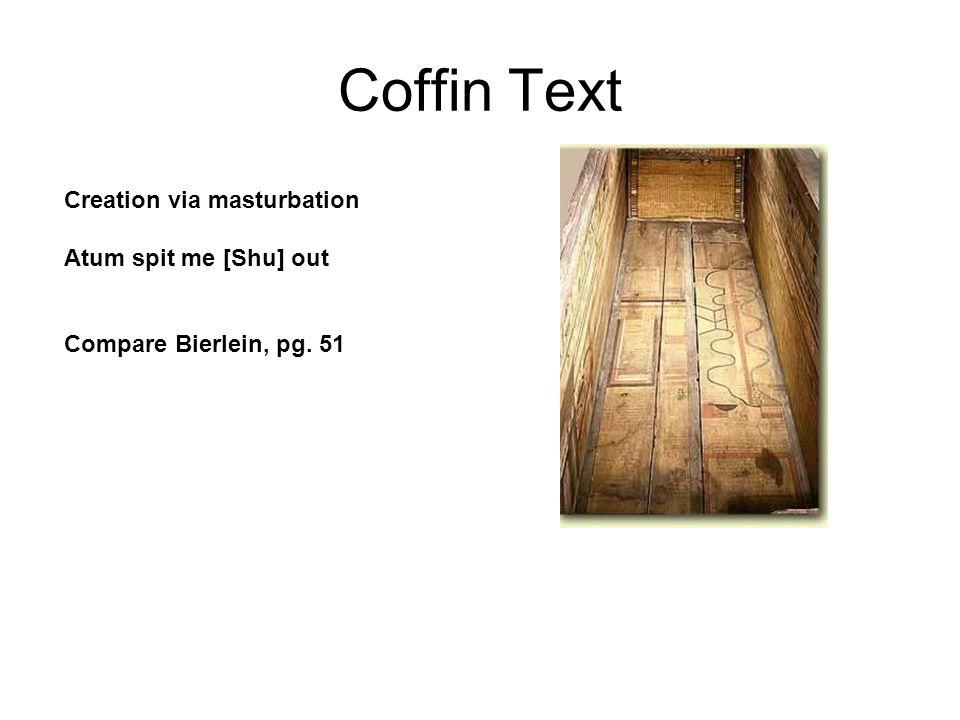Coffin Text Creation via masturbation Atum spit me [Shu] out